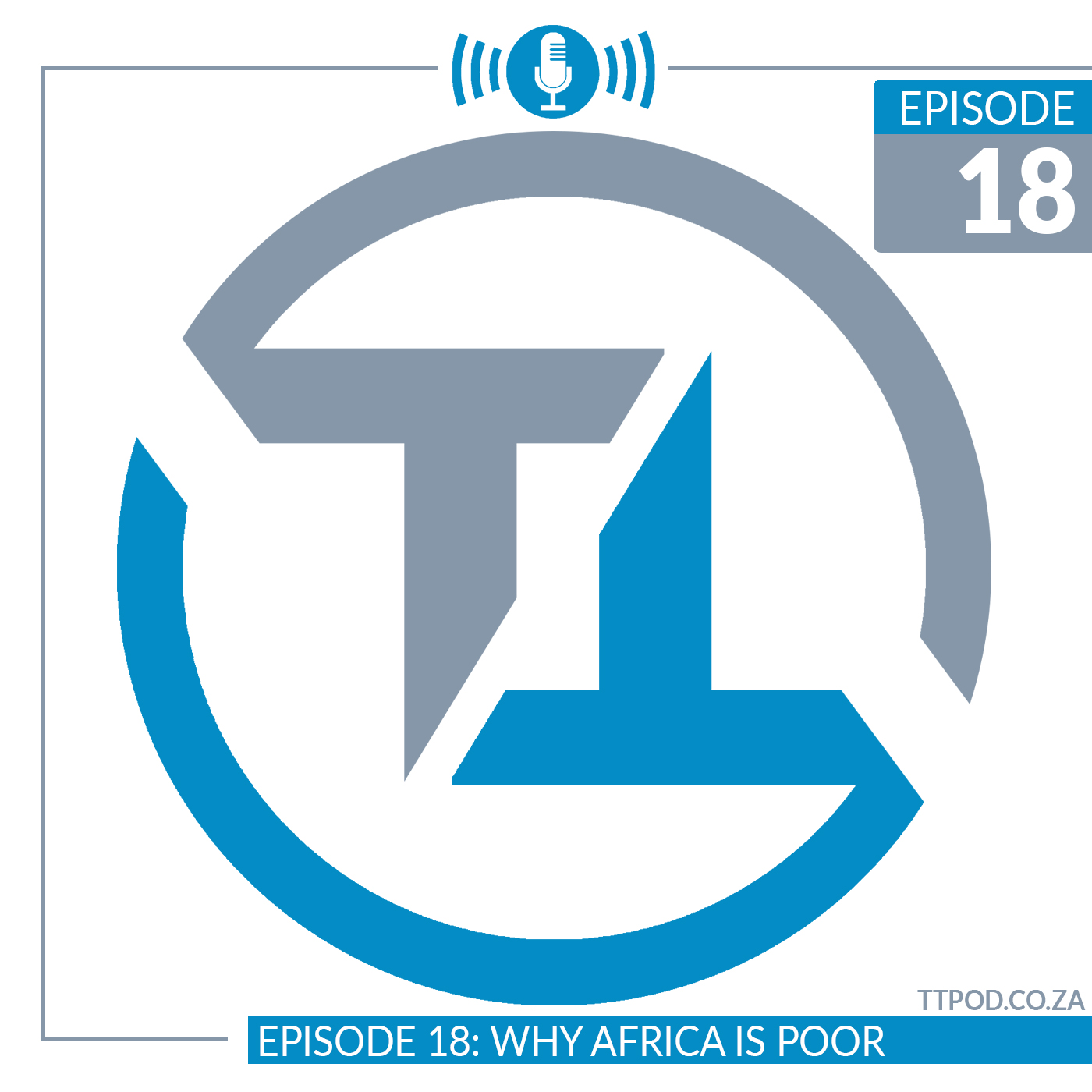 Episode 18: Why Africa is Poor