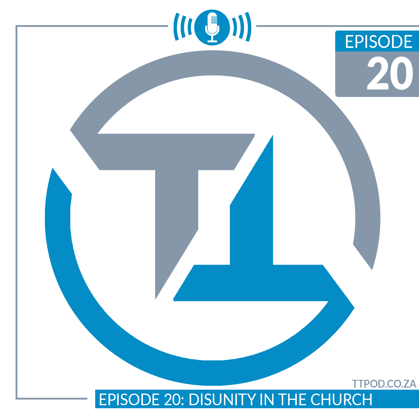 Episode 20: Disunity in the Church