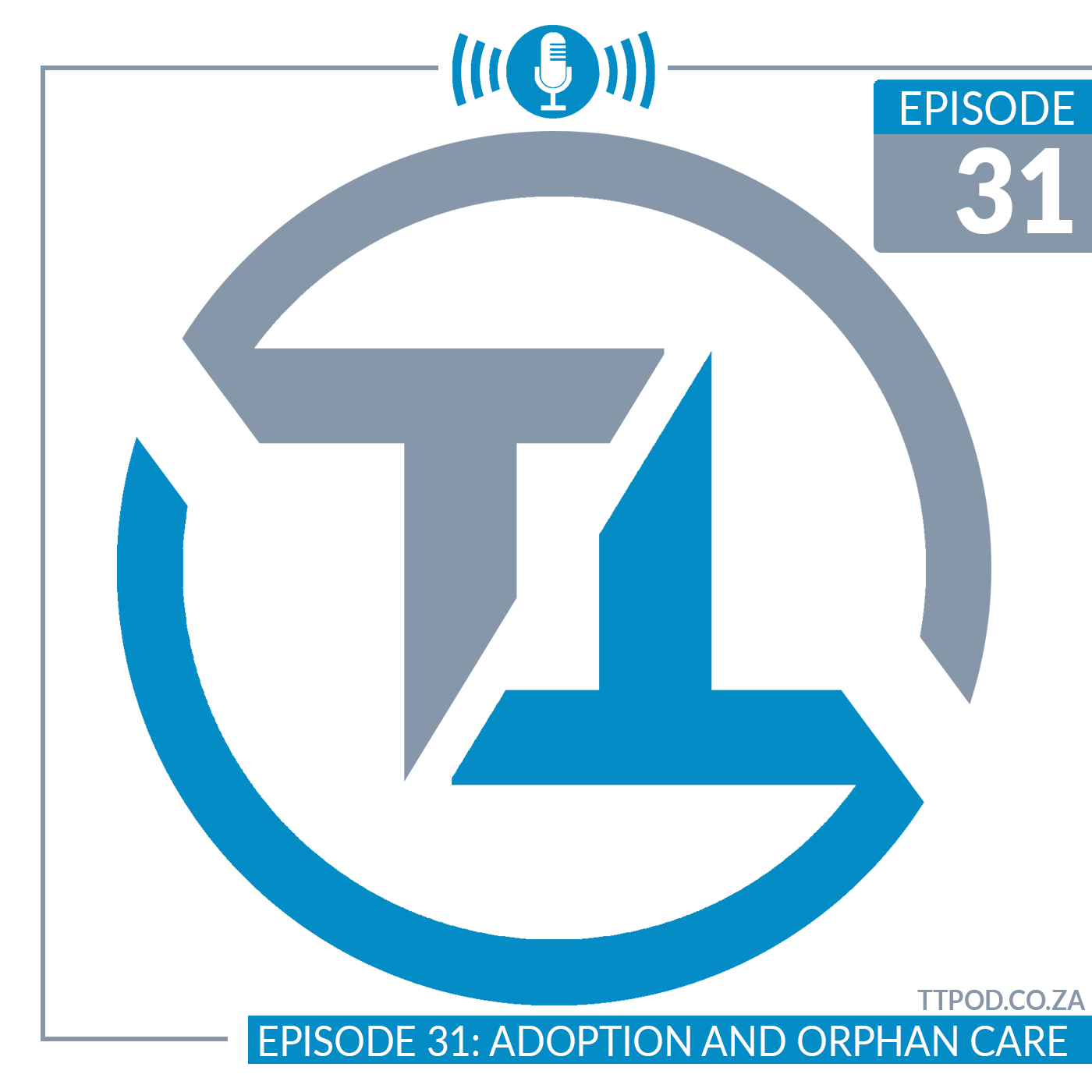 Episode 31: Adoption and Orphan Care