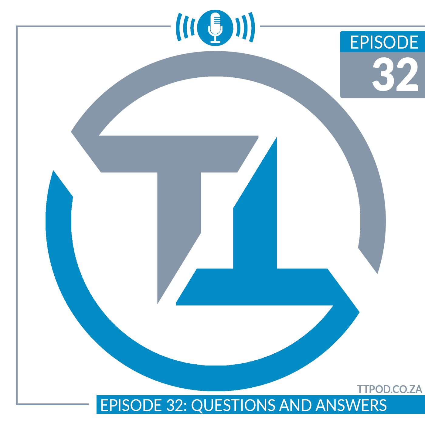 Episode 32: Questions and Answers